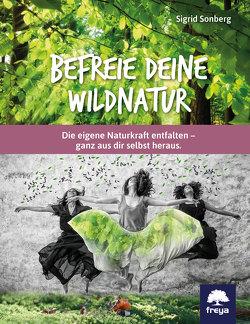 Befreie deine Wildnatur von Sonberg,  Sigrid