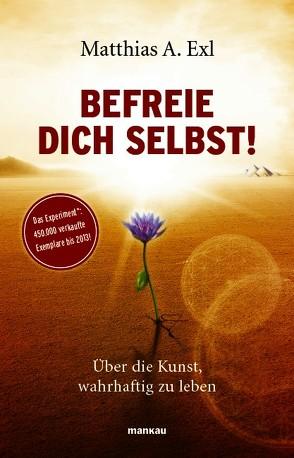Befreie dich selbst! von Exl,  Matthias A