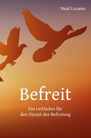 Befreit von Lozano,  Neal, Obermayer,  Elisabeth