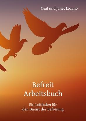 Befreit Arbeitsbuch von Lozano,  Neal, Obermayer,  Elisabeth