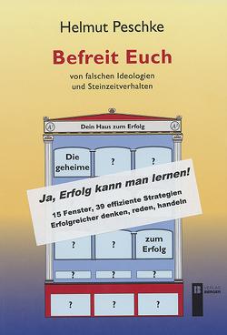 Befreit Euch von falschen Ideologien und Steinzeitverhalten von Peschke,  Helmut