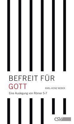 Befreit für Gott von Weber,  Karl-Heinz