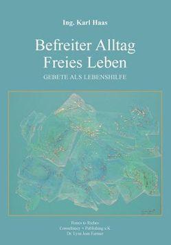Befreiter Alltag Freies Leben von Farmer,  Lysa J, Haas,  Karl, Richter,  Jolanda