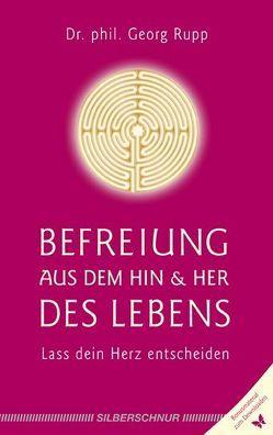 Befreiung aus dem Hin und Her des Lebens von Rupp,  Georg