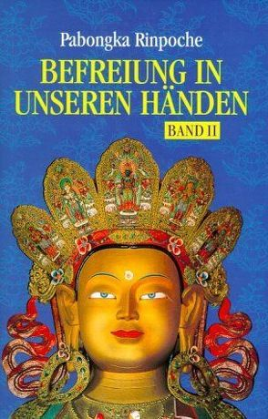 Befreiung in unseren Händen. Eine kurze Unterweisung über den Pfad zur Erleuchtung von Pabongka (Rinpoche), Wellnitz,  Claudia