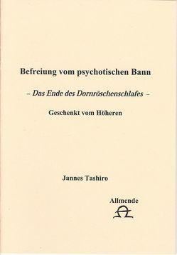 Befreiung vom pychotischen Bann von Tashiro,  Jannes