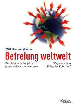 Befreiung weltweit von Langthaler,  Wilhelm
