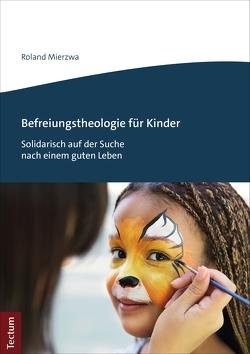 Befreiungstheologie für Kinder von Mierzwa,  Roland