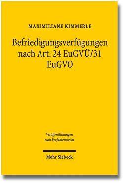 Befriedigungsverfügungen nach Art. 24 EuGVÜ/31 EuGVO von Kimmerle,  Maximiliane