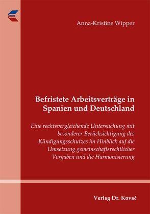 Befristete Arbeitsverträge in Spanien und Deutschland von Wipper,  Anna-Kristine