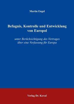 Befugnis, Kontrolle und Entwicklung von Europol von Engel,  Martin