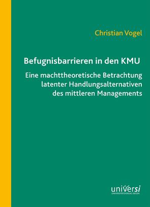 Befugnisbarrieren in den KMU von Vogel,  Christian