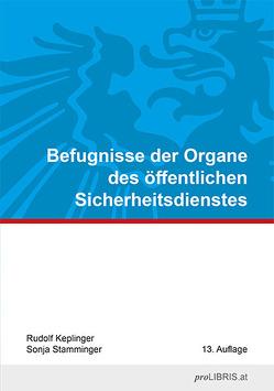 Befugnisse der Organe des öffentlichen Sicherheitsdienstes von Keplinger,  Rudolf, Stamminger,  Sonja