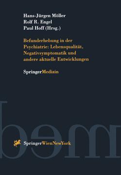 Befunderhebung in der Psychiatrie: Lebensqualität, Negativsymptomatik und andere aktuelle Entwicklungen von Engel,  R.R., Hoff,  P., Möller,  H.J.