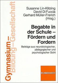 Begabte in der Schule – Fördern und Fordern von Di Fuccia,  David, Lin-Klitzing,  Susanne, Müller-Frerich,  Gerhard