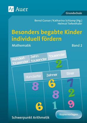 Begabte Kinder individuell fördern, Mathe Band 2 von Ganser,  B., H.Tiefenthaler, Schlamp,  K.