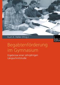 Begabtenförderung im Gymnasium von Heller,  Kurt A.