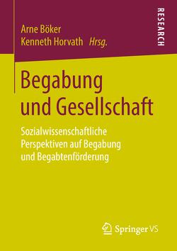 Begabung und Gesellschaft von Böker,  Arne, Horvath,  Kenneth