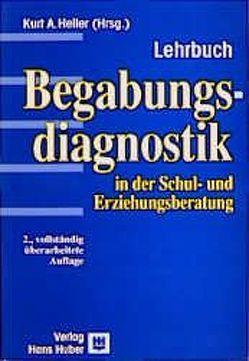 Begabungsdiagnostik in der Schul- und Erziehungsberatung von Heller,  Kurt A.