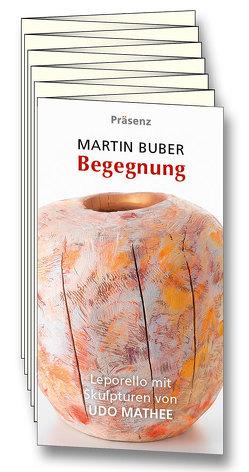 Begegnung von Buber,  Martin, Mathee,  Udo