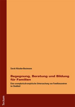 Begegnung, Beratung und Bildung für Familien von Häseler-Bestmann,  Sarah