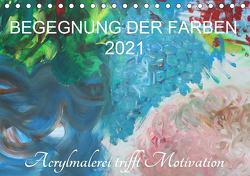 BEGEGNUNG DER FARBEN (Tischkalender 2021 DIN A5 quer) von Hampe-Neves,  Sabine