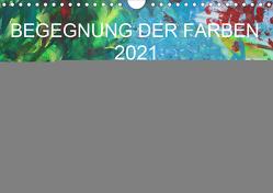 BEGEGNUNG DER FARBEN (Wandkalender 2021 DIN A4 quer) von Hampe-Neves,  Sabine