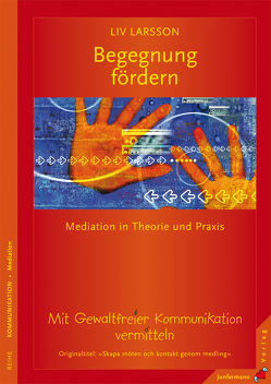 Begegnung fördern von Korth,  Ariane, Larsson,  Liv