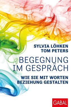 Begegnung im Gespräch von Löhken,  Sylvia, Peters,  Tom
