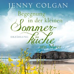 Begegnung in der kleinen Sommerküche am Meer von Colgan,  Jenny, Hagemann,  Sonja, Karun,  Vanida