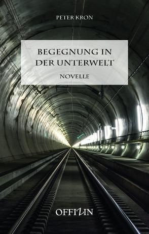 Begegnung in der Unterwelt von Krön,  Peter