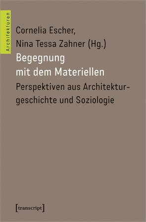 Begegnung mit dem Materiellen von Escher,  Cornelia, Zahner,  Nina Tessa