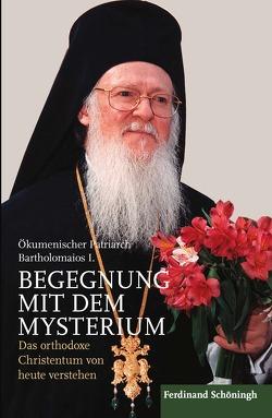 Begegnung mit dem Mysterium von Bartholomaios I,  Ökumenischer Patriarch