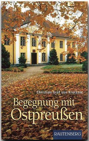 Begegnung mit Ostpreußen von Krockow,  Christian von