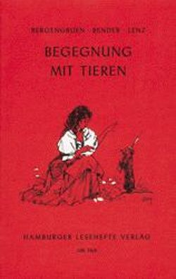 Begegnung mit Tieren von Bender,  Hans, Bergengruen,  Werner, Lenz,  Siegfried