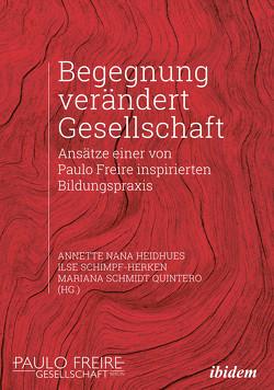Begegnung verändert Gesellschaft von Heidhues,  Annette Nana, Schimpf-Herken,  Ilse, Schmidt Quintero,  Marianna