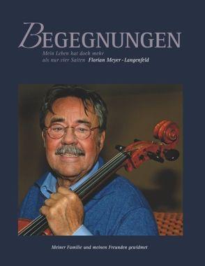 Begegnungen von Meyer-Langenfeld,  Florian