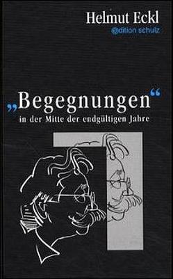 Begegnungen von Eckl,  Helmut