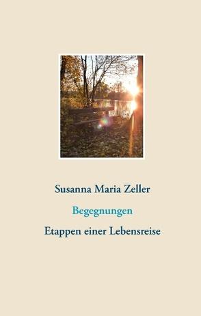 Begegnungen von Zeller,  Susanna Maria