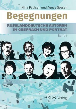 Begegnungen: von Gossen,  Agnes, Paulsen,  Nina