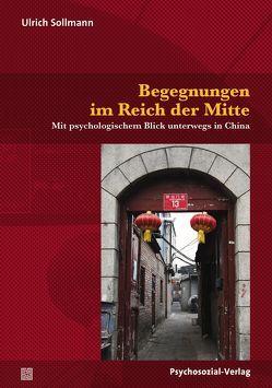 Begegnungen im Reich der Mitte von Sollmann,  Ulrich
