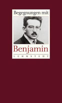 Begegnungen mit Benjamin von Wizisla,  Erdmut