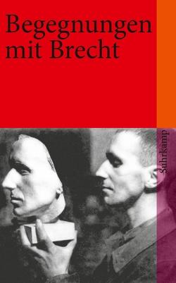 Begegnungen mit Bertolt Brecht von Wizisla,  Erdmut