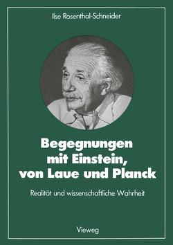 Begegnungen mit Einstein, von Laue und Planck von Rosenthal-Schneider,  Ilse