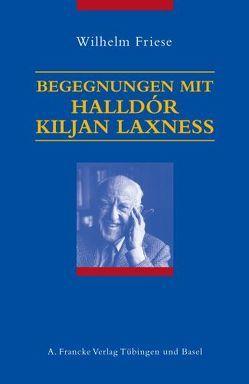 Begegnungen mit Halldór Kiljan Laxness von Friese,  Wilhelm