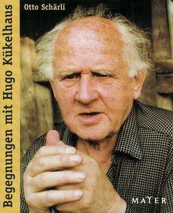Begegnungen mit Hugo Kükelhaus von Schärli,  Otto