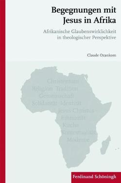 Begegnungen mit Jesus in Afrika von Ozankom,  Claude