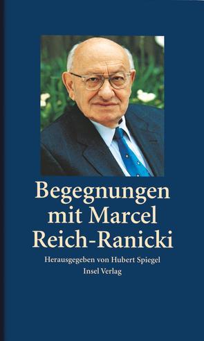 Begegnungen mit Marcel Reich-Ranicki von Spiegel,  Hubert