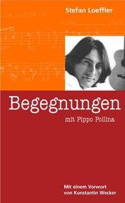 Begegnungen mit Pippo Pollina von Loeffler,  Stefan