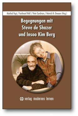 Begegnungen mit Steve de Shazer und Insoo KimBerg von Dreesen,  Heinrich N., Sundman,  Peter, Vogt,  Manfred, Wolf,  Ferdinand